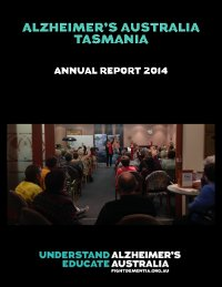 Alzheimer's Australia Tasmania Annual Report 2014, with image of speaker Robyn Moore addressing a room full of people.
