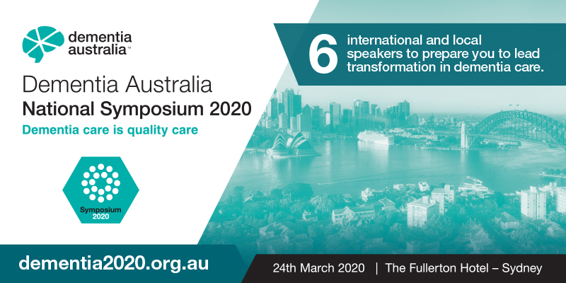 Dementia Australia National Symposium 2020 – Dementia care is quality care